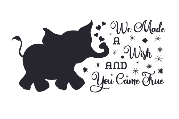 Download Free We Made A Wish And You Came True Svg Cut File By Creative for Cricut Explore, Silhouette and other cutting machines.