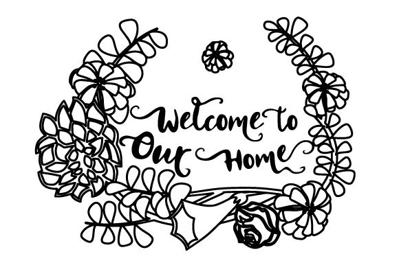 Download Free Welcome To Our Home Floral Wreath 2 Svg Cut File By Creative for Cricut Explore, Silhouette and other cutting machines.
