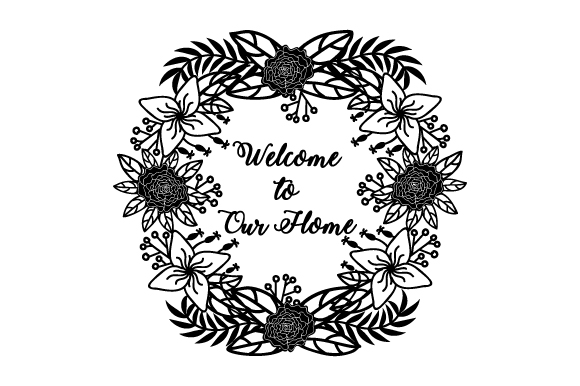 Download Free Welcome To Our Home Floral Wreath Svg Cut File By Creative for Cricut Explore, Silhouette and other cutting machines.