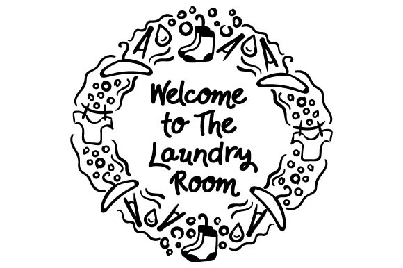 Welcome To The Laundry Room Svg Cut File By Creative Fabrica