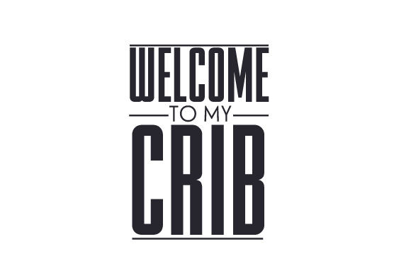 Download Free Welcome To My Crib Svg Cut File By Creative Fabrica Crafts for Cricut Explore, Silhouette and other cutting machines.