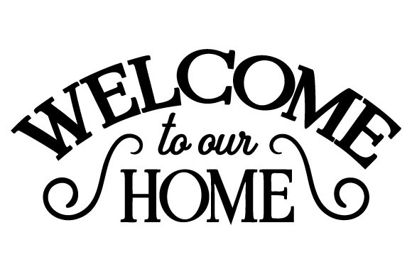 Welcome to Our Home Home Craft Cut File By Creative Fabrica Crafts