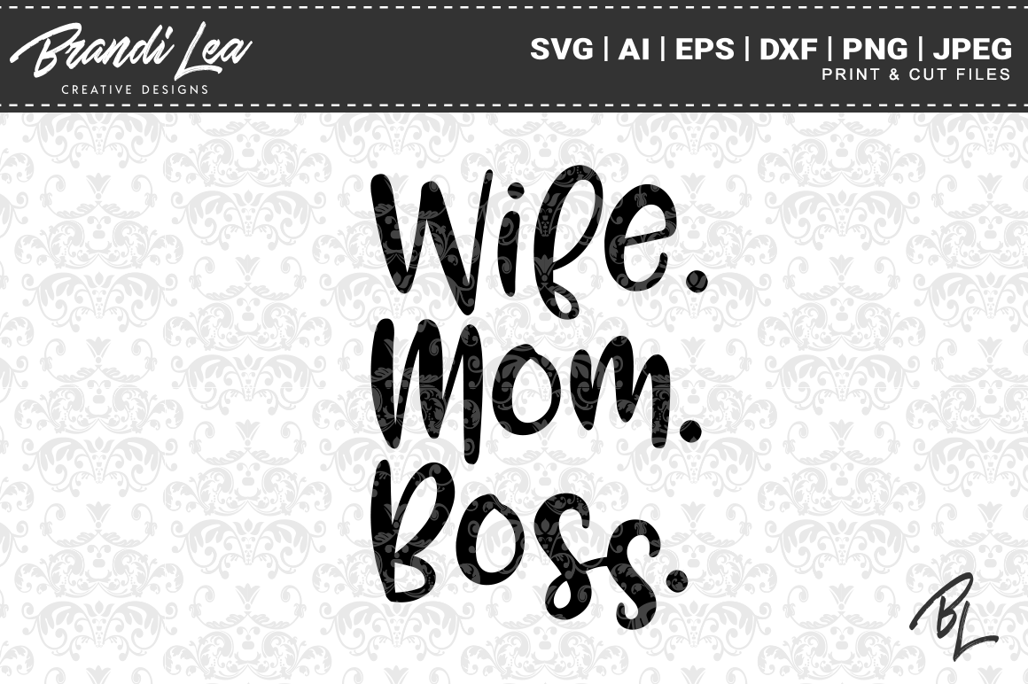 Download Free Wife Mom Boss Svg Cut Files Graphic By Brandileadesigns for Cricut Explore, Silhouette and other cutting machines.