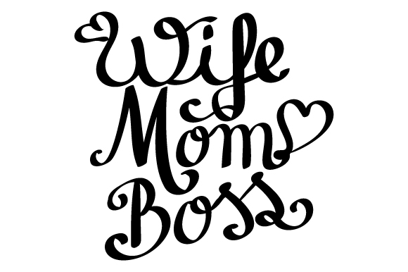 Download Free Wife Mom Boss Svg Cut File By Creative Fabrica Crafts for Cricut Explore, Silhouette and other cutting machines.