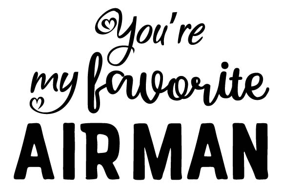 You're My Favorite Airman Military Craft Cut File By Creative Fabrica Crafts