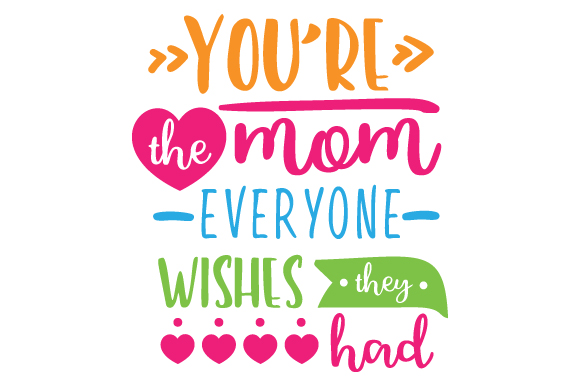 Download Free You Re The Mom Everyone Wishes They Had Svg Cut File By Creative for Cricut Explore, Silhouette and other cutting machines.