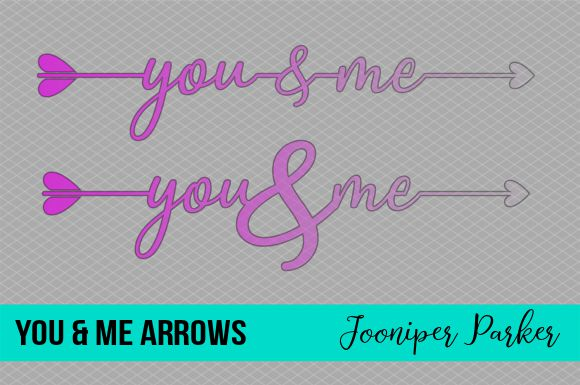 You & Me Arrow Graphic Crafts By Jooniper Parker