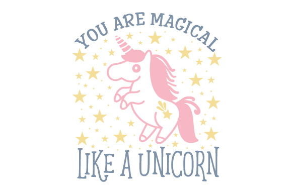 Download Free You Are Magical Like A Unicorn Svg Cut File By Creative Fabrica for Cricut Explore, Silhouette and other cutting machines.