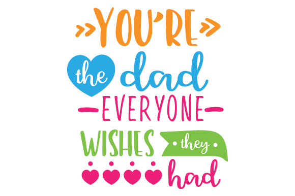 Download Free You Are The Dad Everyone Wishes They Had Svg Cut File By for Cricut Explore, Silhouette and other cutting machines.