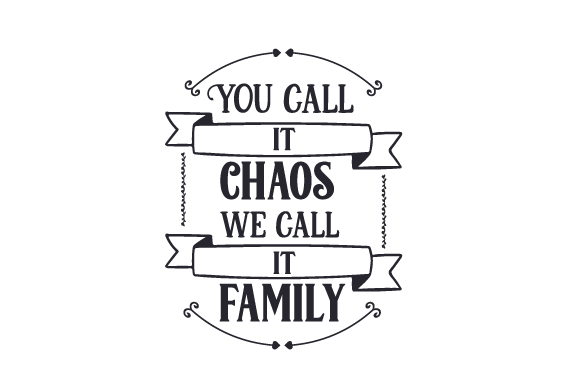 Download Free You Call It Chaos We Call It Family Svg Cut File By Creative for Cricut Explore, Silhouette and other cutting machines.