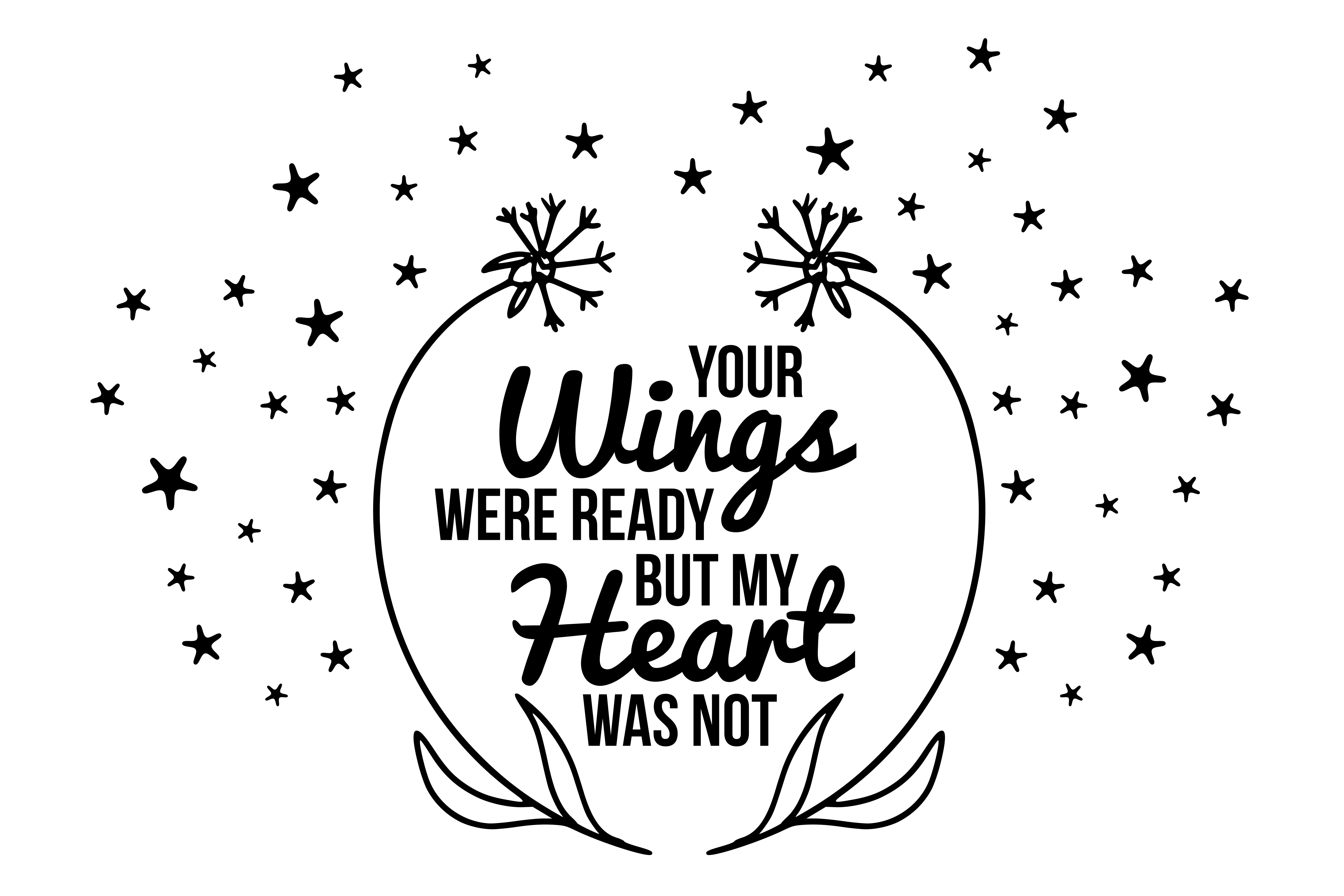 Your Wings Were Ready but My Heart Was Not SVG Graphic Crafts By CrystalGiftsStudio