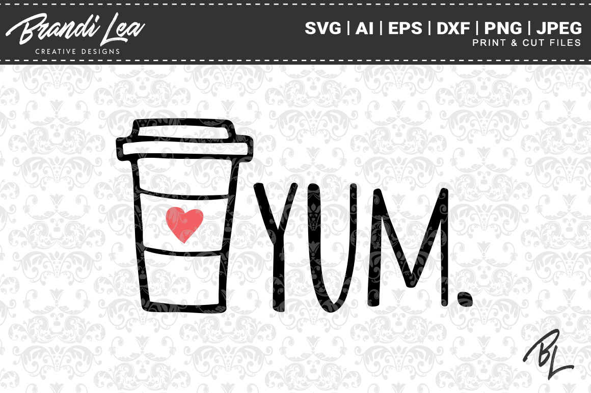 Download Free Yum Coffee Cut Files Graphic By Brandileadesigns Creative Fabrica for Cricut Explore, Silhouette and other cutting machines.