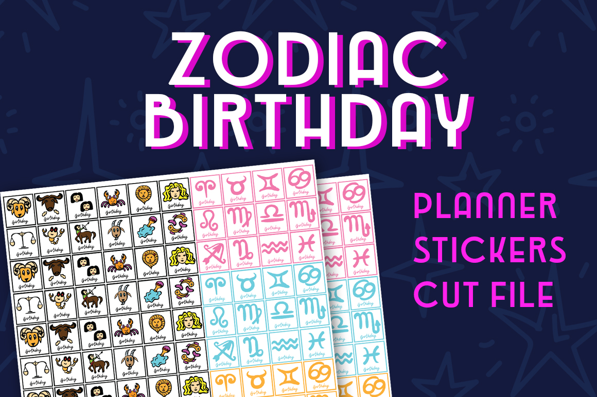 Zodiac Birthdays Planner Sticker Set Planner Craft Cut File By Creative Fabrica Crafts