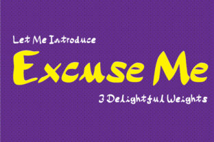 Excuse Me Font By GraphicsBam Fonts