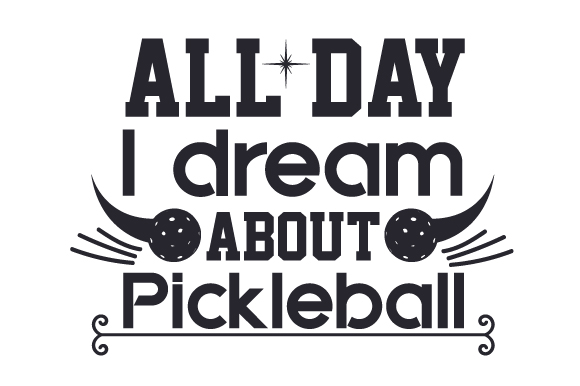 Download Free All Day I Dream About Pickleball Svg Cut File By Creative for Cricut Explore, Silhouette and other cutting machines.