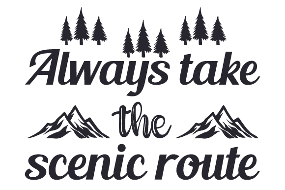 Always Take the Scenic Route Craft Design By Creative Fabrica Crafts Image 1