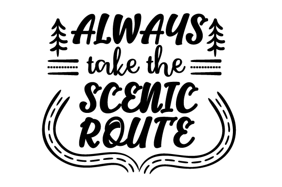 Always Take the Scenic Route Travel Craft Cut File By Creative Fabrica Crafts