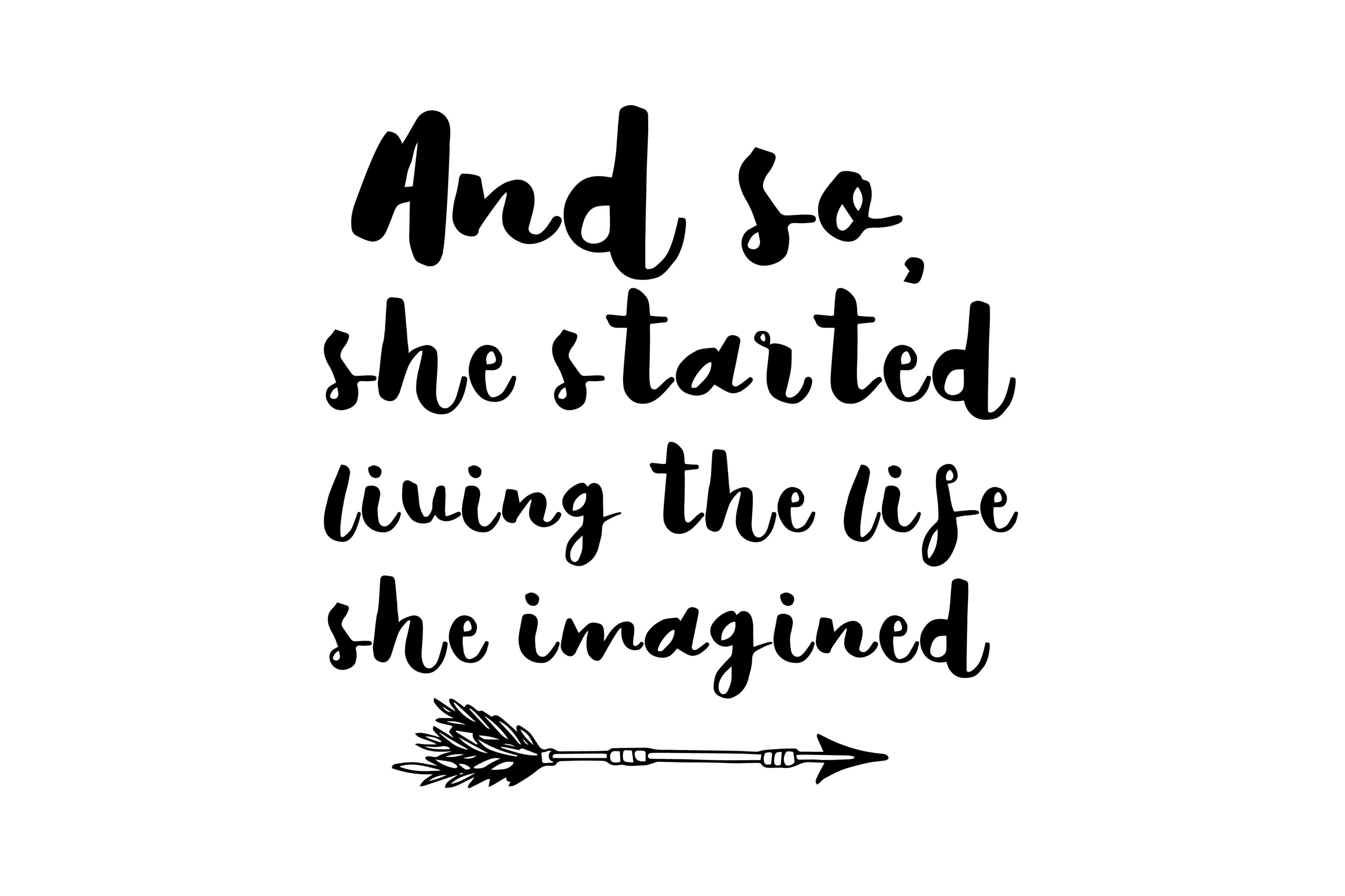 Download Free And So She Started Living The Life She Imagined Svg Dxf Eps Png for Cricut Explore, Silhouette and other cutting machines.