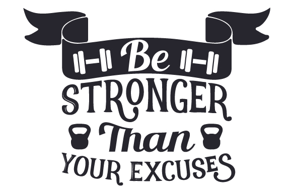 Download Free Be Stronger Than Your Excuses Svg Cut File By Creative Fabrica for Cricut Explore, Silhouette and other cutting machines.