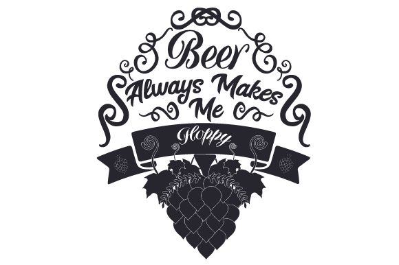 Download Free Beer Always Makes Me Hoppy Svg Cut File By Creative Fabrica for Cricut Explore, Silhouette and other cutting machines.