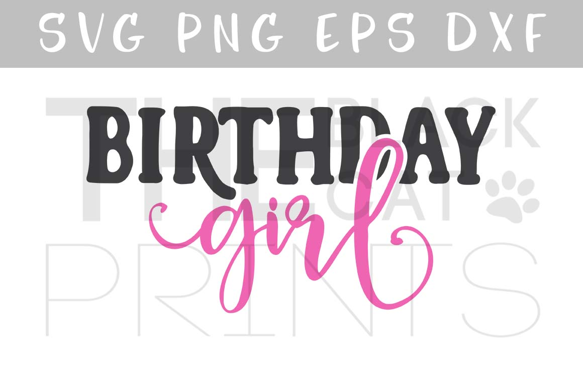 Download Free Birthday Girl Cut File Graphic By Theblackcatprints Creative for Cricut Explore, Silhouette and other cutting machines.
