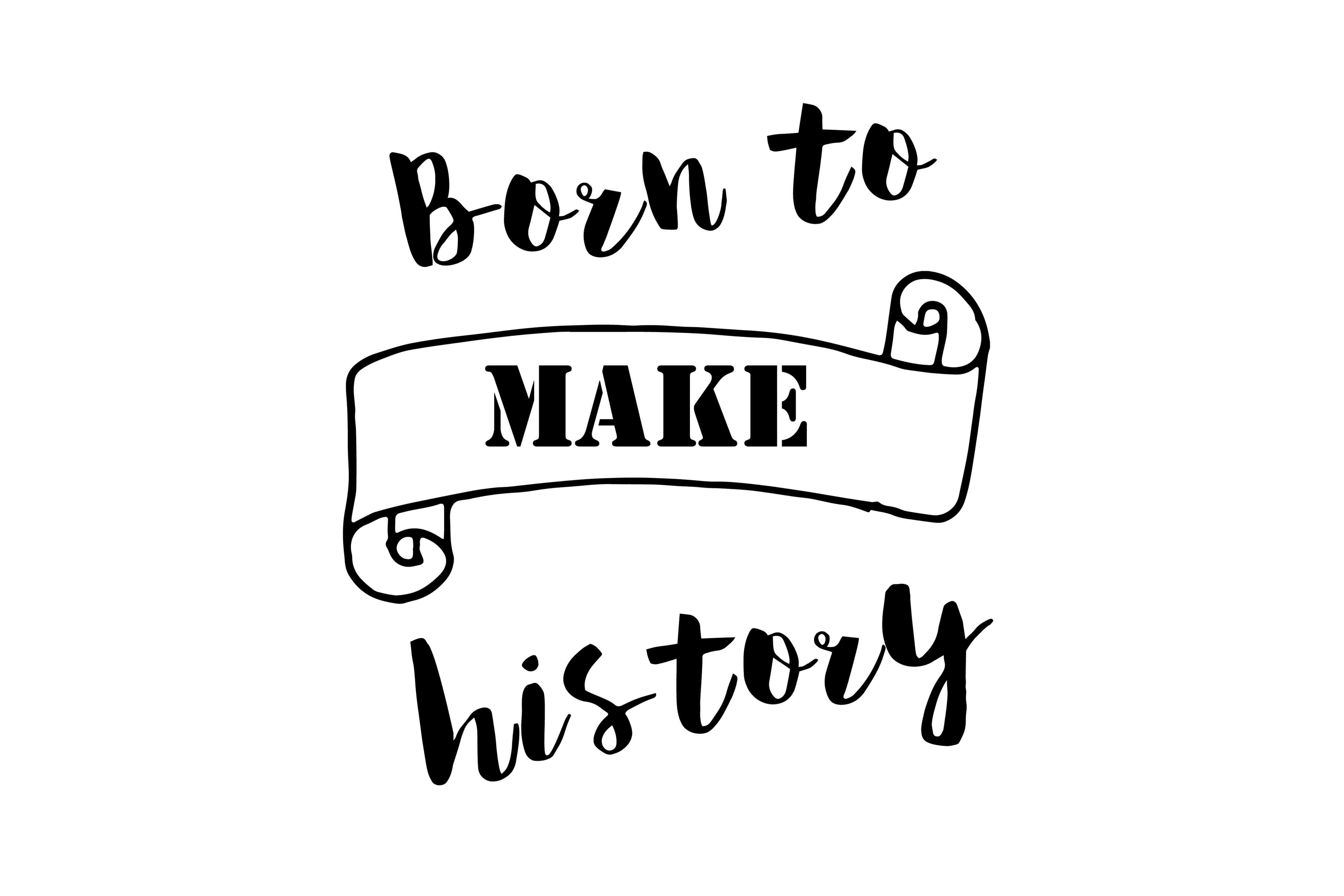 Born to Make History SVG Graphic By twelvepapers