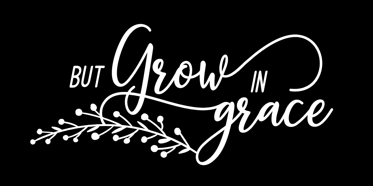 Download Free But Grow In Grace Printable And Cuttable File Graphic By All for Cricut Explore, Silhouette and other cutting machines.