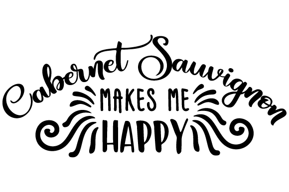 Download Free Cabernet Sauvignon Makes Me Happy Svg Cut File By Creative for Cricut Explore, Silhouette and other cutting machines.