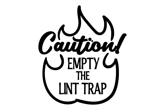 Caution! Empty the Lint Trap Laundry Room Craft Cut File By Creative Fabrica Crafts