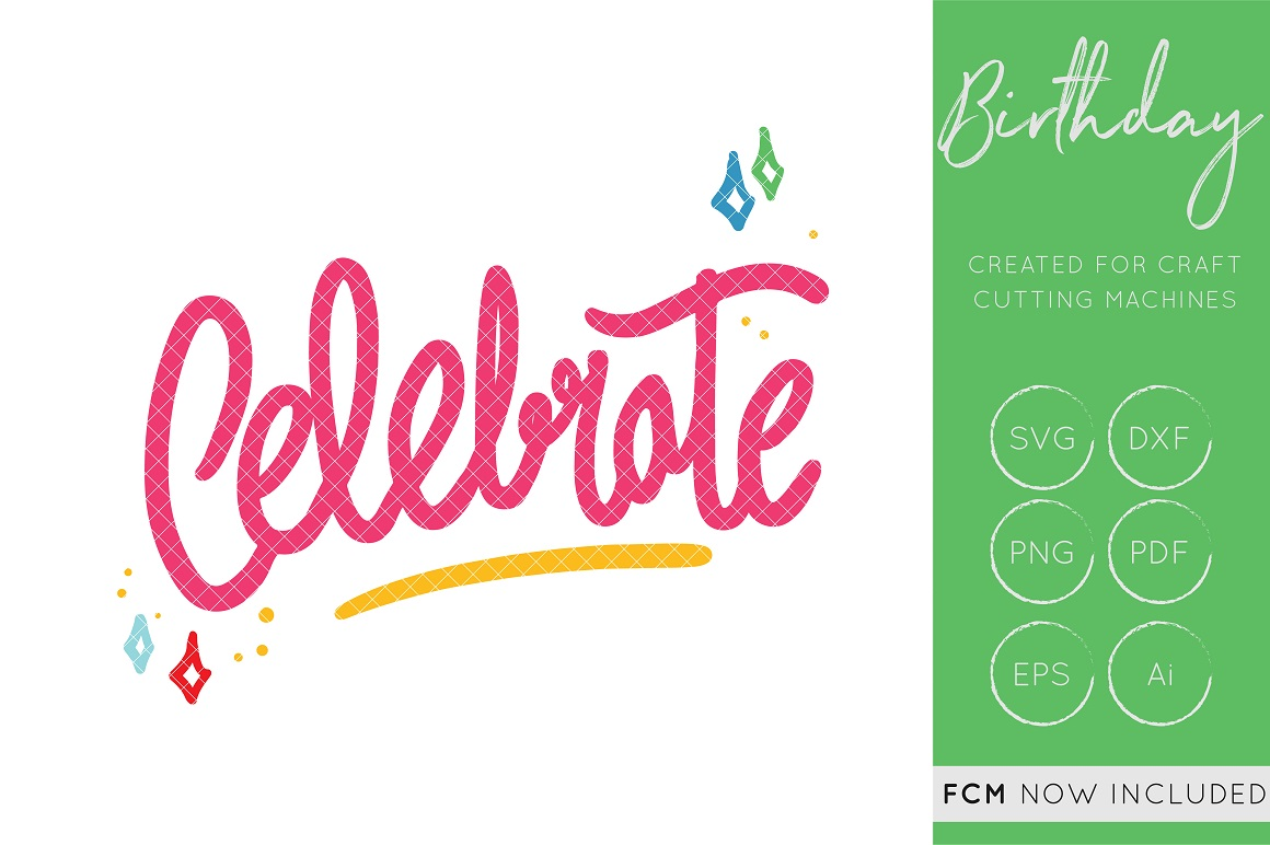 Celebrate Svg Cut File Hand Lettered Fcm Cut Files Graphic By Illuztrate Creative Fabrica
