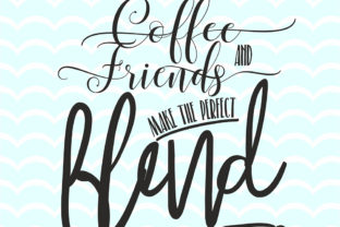Download Free Coffee And Friends Funny Quote Svg File Graphic By Vector City for Cricut Explore, Silhouette and other cutting machines.