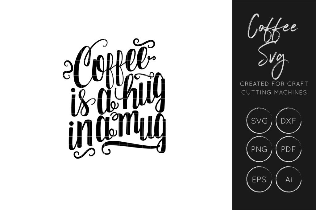 Download Free Coffee Is A Hug In A Mug Cut File Graphic By Illuztrate for Cricut Explore, Silhouette and other cutting machines.