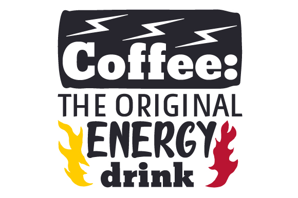 Coffee the Original Energy Drink Coffee Craft Cut File By Creative Fabrica Crafts