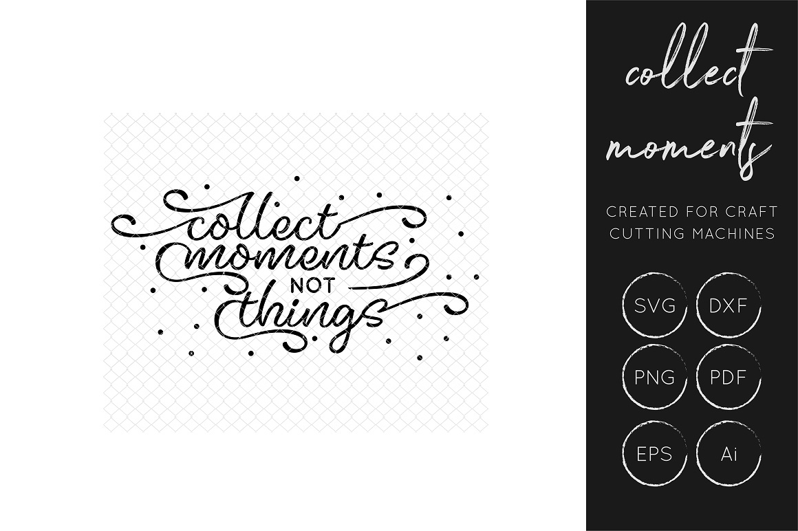 Download Free Collect Moments Not Things Cut File Graphic By Illuztrate for Cricut Explore, Silhouette and other cutting machines.