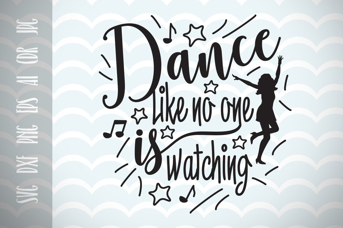 Download Free Dance Like No Is Watching Funny Quote Svg Graphic By Vector City for Cricut Explore, Silhouette and other cutting machines.