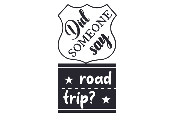 Did Someone Say Road Trip? Travel Craft Cut File By Creative Fabrica Crafts