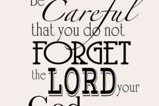Download Free Do Not Forget The Lord Quote Graphic By All Things Designs for Cricut Explore, Silhouette and other cutting machines.