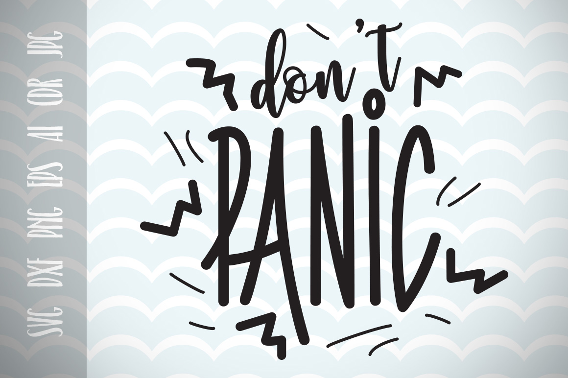 Download Free Don T Panic Motivation Quote Svg File Graphic By Vector City for Cricut Explore, Silhouette and other cutting machines.