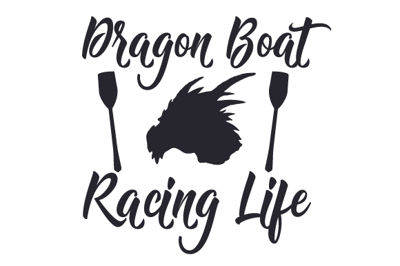 Download Free Dragon Boat Racing Life Svg Cut File By Creative Fabrica Crafts for Cricut Explore, Silhouette and other cutting machines.