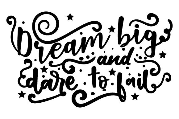 Download Free Dream Big And Dare To Fail Svg Cut File By Creative Fabrica for Cricut Explore, Silhouette and other cutting machines.