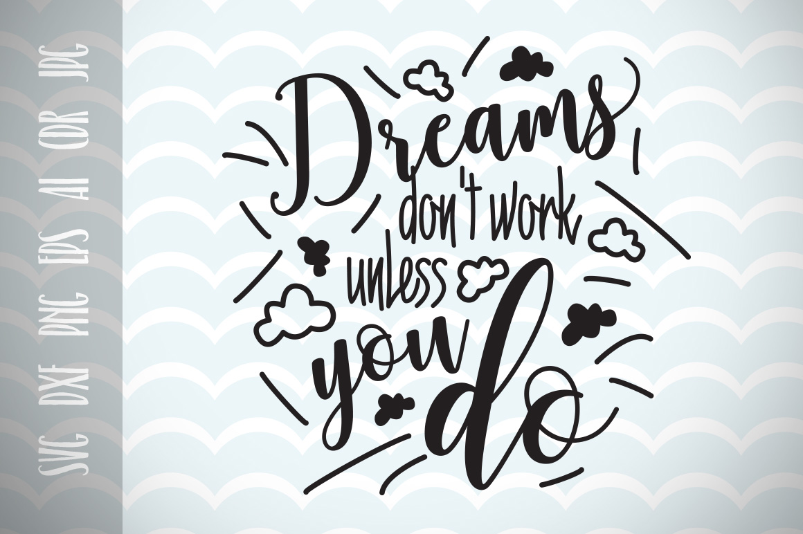Download Free Dreams Don T Work Unless You Do Cutting File Graphic By Vector SVG Cut Files