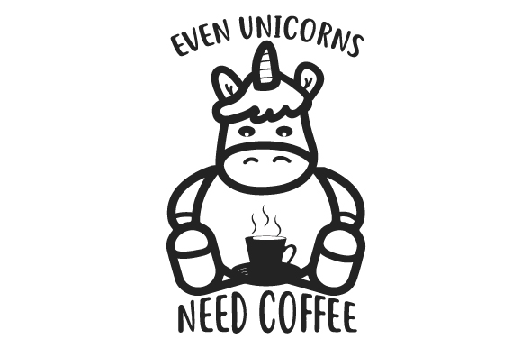 Download Free Even Unicorns Need Coffee Svg Cut File By Creative Fabrica for Cricut Explore, Silhouette and other cutting machines.