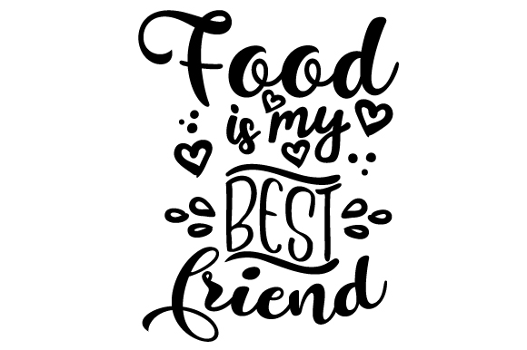 Food Is My Best Friend Svg Cut File By Creative Fabrica Crafts
