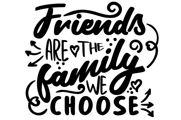 Download Free Friends Are The Family We Choose Svg Cut File By Creative for Cricut Explore, Silhouette and other cutting machines.
