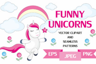 Download Free Funny Unicorns Vector Clipart And Seamless Patterns Graphic By for Cricut Explore, Silhouette and other cutting machines.
