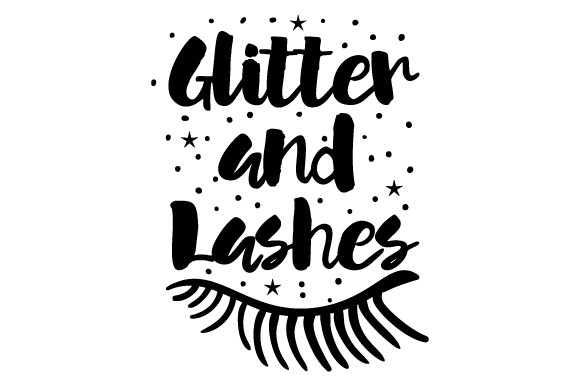 Glitter And Lashes Svg Cut File By Creative Fabrica Crafts