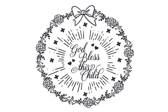 Download Free God Bless This Child Svg Cut File By Creative Fabrica Crafts for Cricut Explore, Silhouette and other cutting machines.