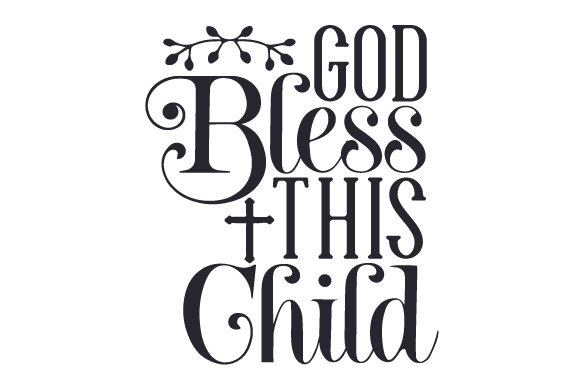 Download Free God Bless This Child Svg Cut File By Creative Fabrica Crafts SVG Cut Files