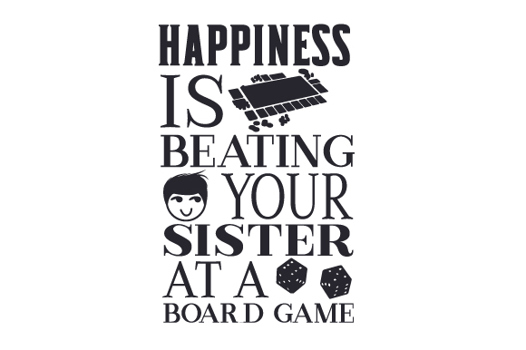 Happiness is Beating Your Brother at a Board Game Games Craft Cut File By Creative Fabrica Crafts
