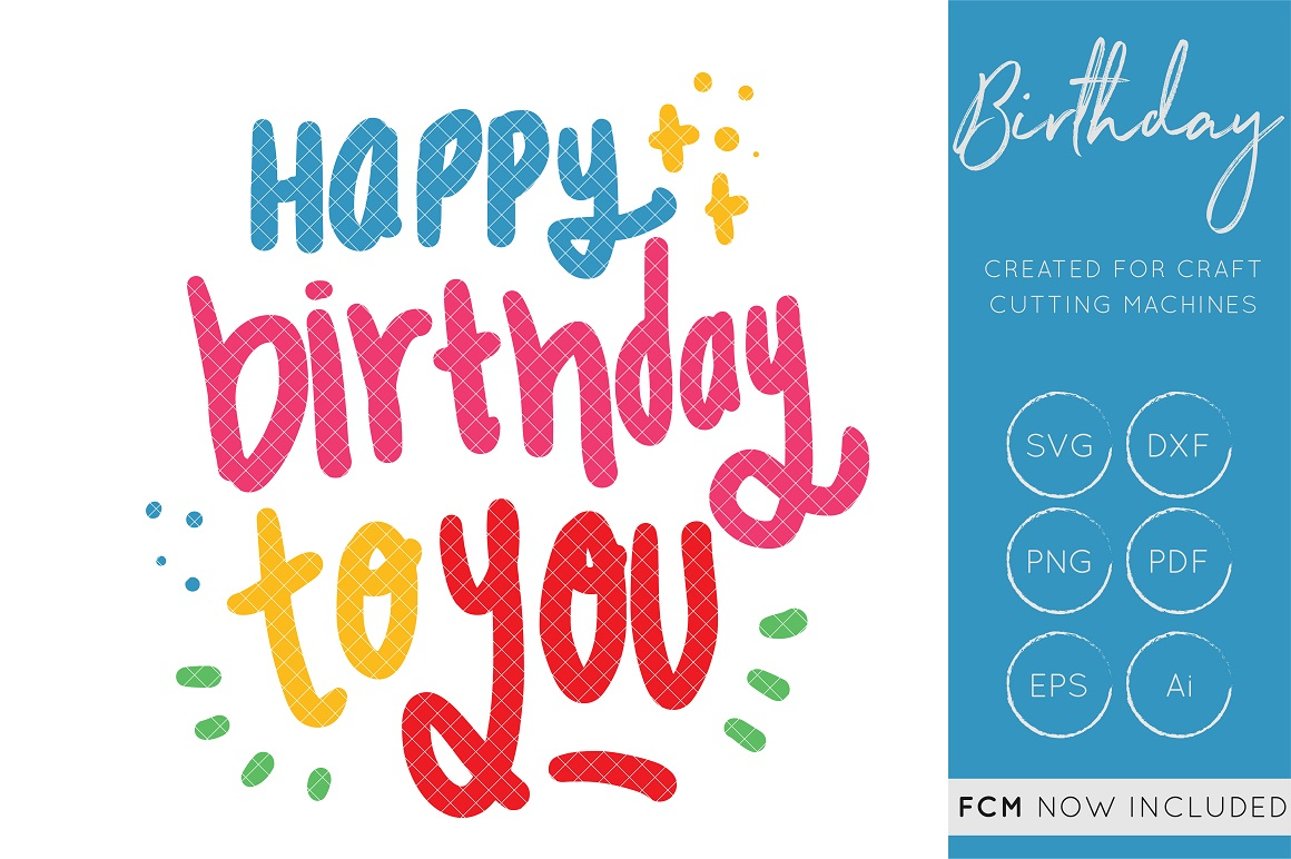 Download Free Happy Birthday To You Svg Cut File Hand Lettered Fcm Cut Files for Cricut Explore, Silhouette and other cutting machines.